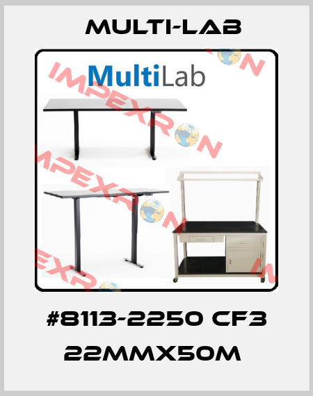 Multi-Lab-#8113-2250 CF3 22MMX50M  price