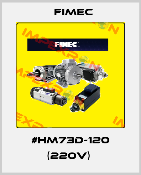 Fimec-#HM73D-120 (220V)  price