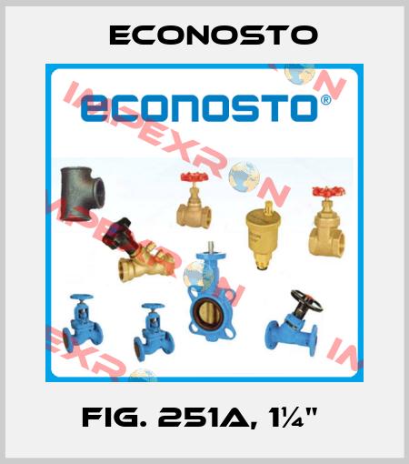 "Econosto-FIG. 251A, 1¼""  price"