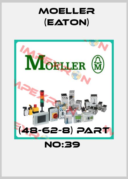 Moeller (Eaton)-(48-62-8) PART NO:39  price
