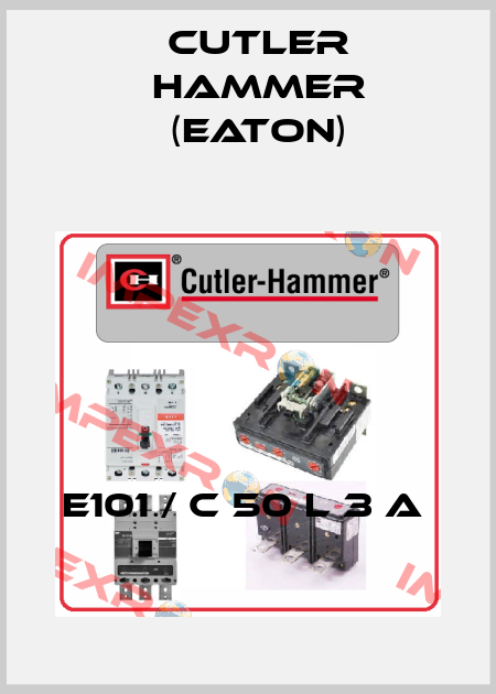Cutler Hammer (Eaton)-E101 / C 50 L 3 A  price