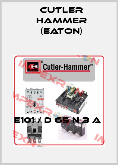 Cutler Hammer (Eaton)-E101 / D 65 N 3 A  price